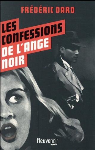 Frédéric Dard - Les Confessions de l'Ange Noir
